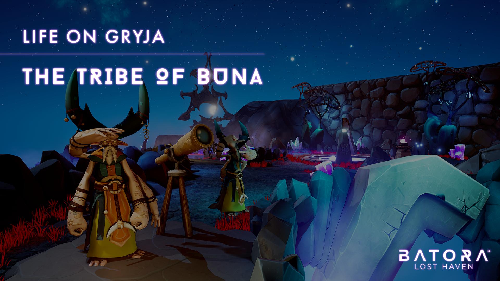 Life on Gryja: the tribe of Buna